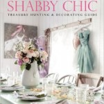 From the Bookcase: Rachel Ashwell's Shabby Chic Treasure Hunting and Decorating Guide