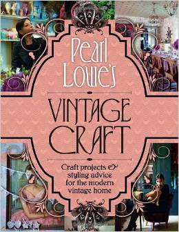 Pearl Lowes Vintage Craft Projects