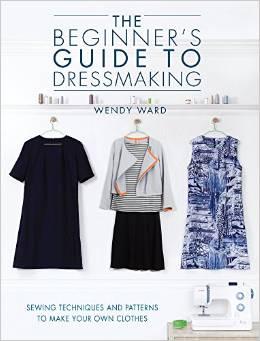 beginners guide to dressmaking wendy ward