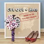 From the Bookcase: Cut Out + Keep – Around the USA in 50 Craft Projects by Cat Morley and Tom Waddington