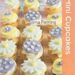From the Bookcase: Mini Cupcakes – Twenty to Make by Lorna Fleming
