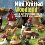 From the Bookcase: Mini Knitted Woodland by Sachiyo Ishii