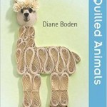 From the Bookcase: Quilled Animals – Twenty to Make by Diane Boden