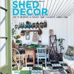From the Bookcase: Shed Decor by Sally Coulthard