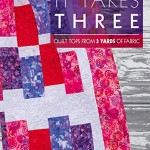 From the Bookcase: It Takes Three – Quilt Tops from 3 Yards of Fabric by Annie's Quilting