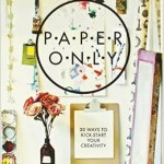From the Bookcase: Paper Only by The Papered Parlour