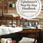 From the Bookcase: The Upholsterer's Step-by-Step Handbook by Alex Law